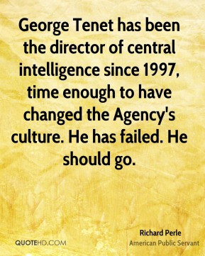 George Tenet has been the director of central intelligence since 1997 ...