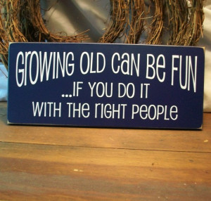 Growing Old Can Be Fun Wood Sign Painted Wall Decor