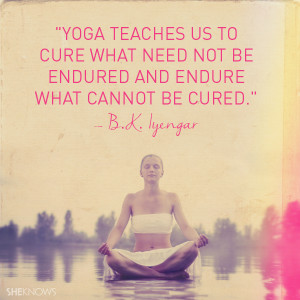 Yoga teaches us to cure what need not be endured and endure what ...