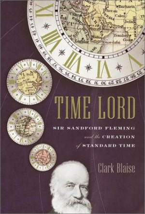 """Start by marking """"Time Lord : Sir Sandford Fleming and the Creation ..."""