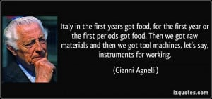 Italy in the first years got food, for the first year or the first ...
