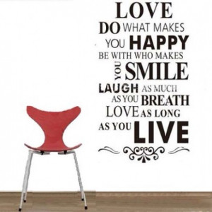 Love happy smile life breath laugh as long as you live