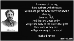 need of the sky, I have business with the grass; I will up and get ...