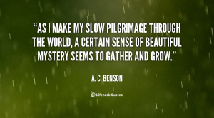 quote-A.-C.-Benson-as-i-make-my-slow-pilgrimage-through-65585.png