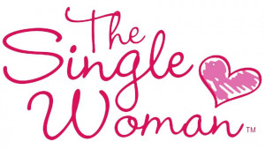 Quotes About Being A Strong Single Woman The single woman i was ...