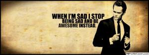 When I'm Sad I Stop Being Sad Facebook Timeline Cover Banner