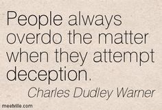 Quotes About Lies and Deception   Charles Dudley Warner : People ...