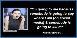 dramatic celebrity quotes 2012 kristin stewart