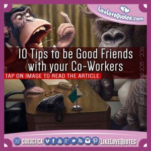 10-Tips-to-be-Good-Friends-with-your-Co-Workers.jpg