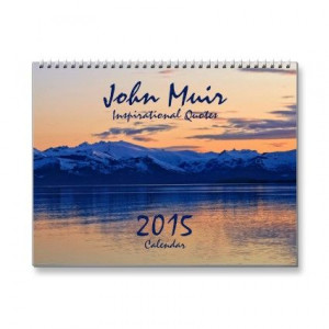 Calendar: This 12 month calendar features popular quotes by Naturalist ...