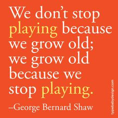 never stop playing quote