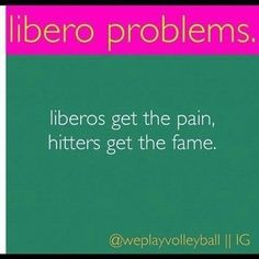 Volleyball Libero Sayings Volleyball libero sayings