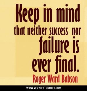 ... success nor failure is ever final.Positive Attitude picture quotes