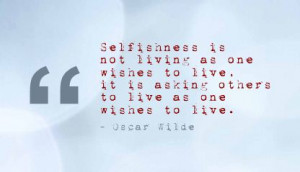 ... .com/selfishness-is-not-living-as-one-wishes-to-live-freedom-quote