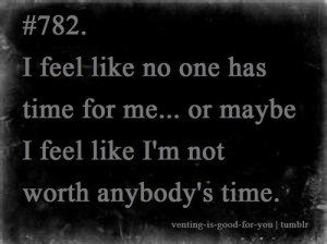 no one has time # no time # no one has time for me # no time for me