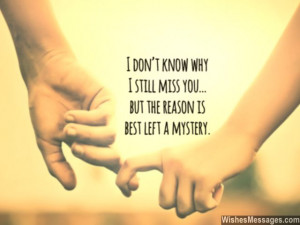 Sweet missing you quote for him I miss you dont know why