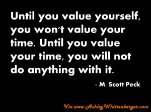 Scott Peck on Valuing Yourself & Your Time...
