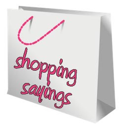 Shopping Sayings and Quotes