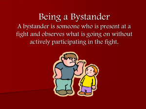 Quotes About Being a Bystander