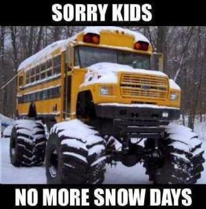 Sorry kids no more snow days meme