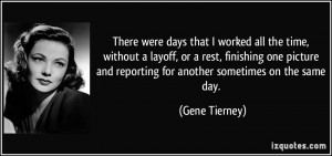 There were days that I worked all the time, without a layoff, or a ...