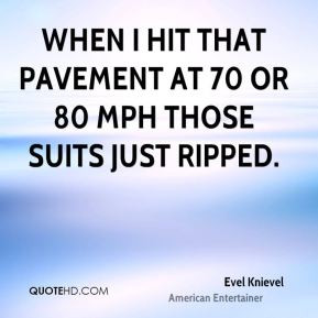 evel-knievel-evel-knievel-when-i-hit-that-pavement-at-70-or-80-mph.jpg
