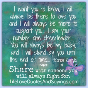 ... know i will always be there to love you and i will always be there to