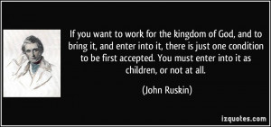 If you want to work for the kingdom of God, and to bring it, and enter ...