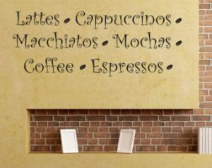 Lattes Cappuccinos Macchiatos Mocha s Coffee Espressos... ...