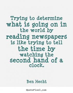 Ben Hecht Quotes Hat Magic