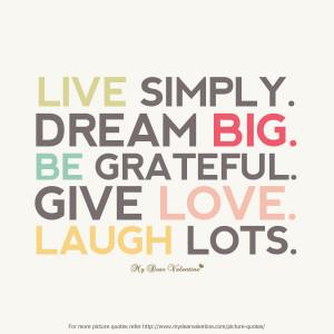 Inspirational Quotes - Live simply dream big