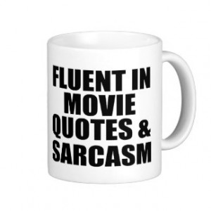 Movie Quotes And Sarcasm Classic White Coffee Mug