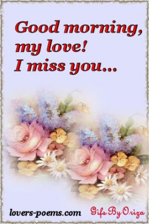 Good Morning My love i miss you