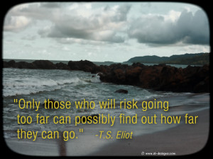 Motivational Wallpaper on Risk with Quote By T.S. Eliot: Only those ...