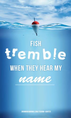 Tremble Fishing Quote