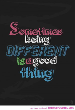 Quotes About Being Different Being different