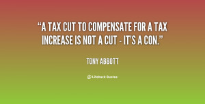 tax cut to compensate for a tax increase is not a cut - it's a con ...