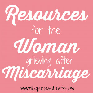 Resources for Those Grieving After Miscarriage