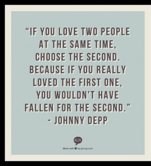 Johnny Depp Quotes If You Love Two People if you love two people at ...