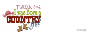 countrygirl quotes Facebook Cover