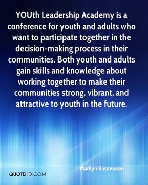 Marilyn Rasmussen - YOUth Leadership Academy is a conference for youth ...