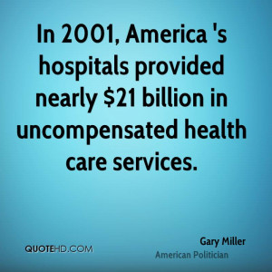 gary-miller-gary-miller-in-2001-america-s-hospitals-provided-nearly ...