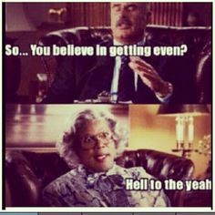 ... movie quotes funny madea quotes funny stuff funny movie quotes madea