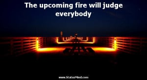 ... will judge everybody - Heraclitus of Ephesus Quotes - StatusMind.com