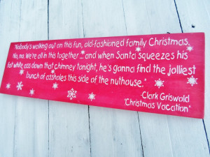 CHRISTMAS VACATION Clark Griswold Christmas Vacation funny quote ...