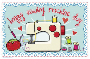 ... sewing machine patented today back in 1790. Happy Sewing Machine Day