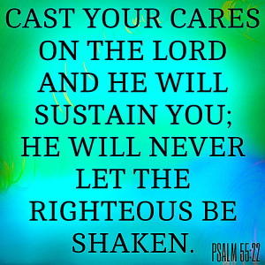 Bible Quotes righteous shaken cares