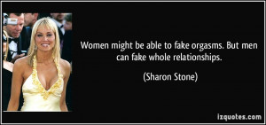 Men And Women Quotes Relationships Women might be able to fake