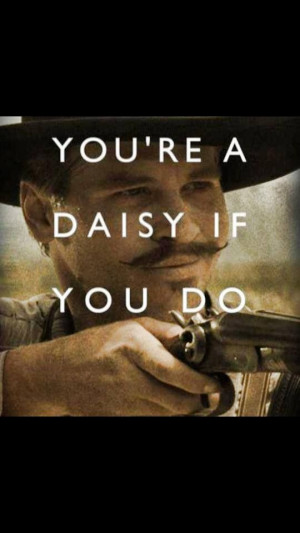 This Man, Real Cowboys, Val Kilmer, Movie Character, Tombstones Quotes ...