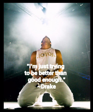 """Just Trying To Be Better Than Good Enough"""" ~ Life Quote"""
